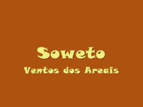 Soweto - Ventos dos Areais