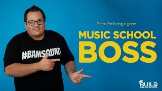 3 tips for being a good music school boss