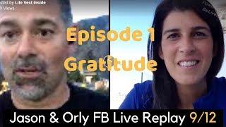 Jason & Orly | GRATITUDE | Episode 1 | FB Live Replay