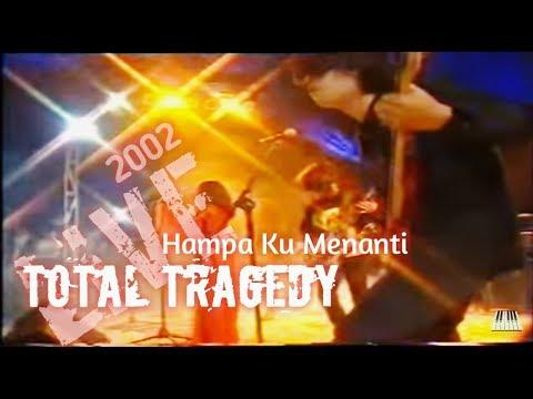 Total Tragedy - Hampa Ku Menanti (Go Rock 2002) Jakarta.