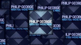 Philip George - Wish You Were Mine (Extended Version by Kapster)