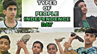 Types Of PEOPLE In 14 AUGUST || PRINCE VYNZ OFFICIAL