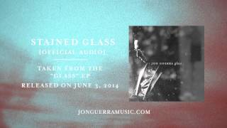 Jon Guerra - Stained Glass [Official Audio]