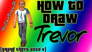 How To Draw Trevor from GTA V ✎ YouCanDrawIt ツ 1080p HD Grand Theft Auto Five