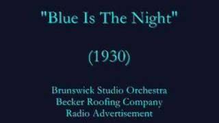 """Blue Is The Night"" (1930) Brunswick Studio Orchestra"