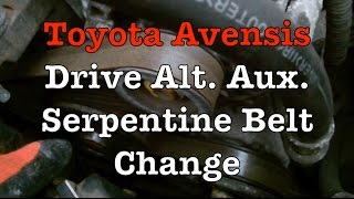 How To Change Toyota Avensis Alt Belt (Serpentine, Drive, Aux)