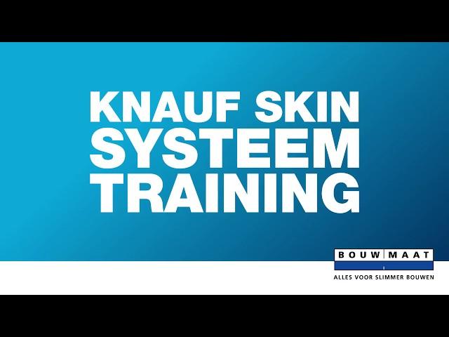 Knauf Skin System Training - Bouwmaat leert