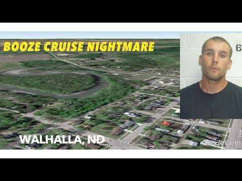 Booze Cruise Nightmare In Walhalla, North Dakota