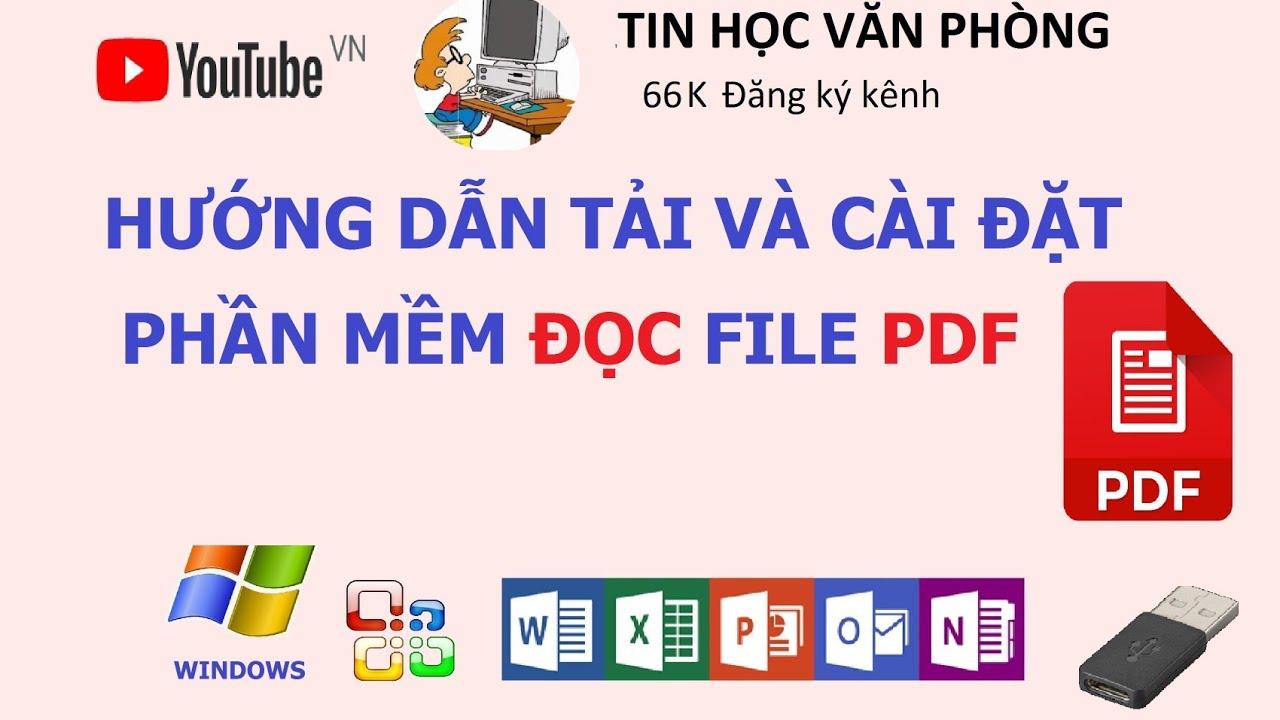 Hướng dẫn tải và cài đặt phần mềm đọc file PDF: Adobe Reader & Foxit Reader