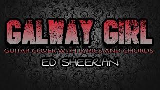 Galway Girl - Ed Sheeran (Guitar Cover With Lyrics & Chords)