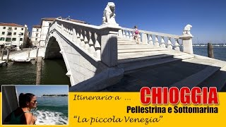Chioggia - Pellestrina - Sottomarina