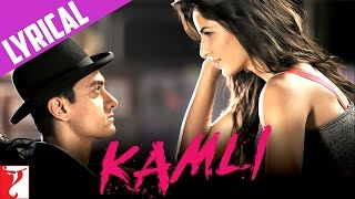 Repeat youtube video Lyrical: Kamli Song with Lyrics | DHOOM:3 | Aamir Khan | Katrina Kaif | Amitabh Bhattacharya