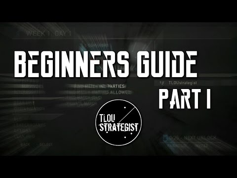 Beginners Guide: Part I | The Last Of Us Online Multiplayer