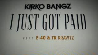 Kirko Bangz - I Just Got Paid (Audio) ft. E-40, TK Kravitz
