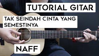 (Tutorial Gitar) NAFF - Tak Seindah Cinta Yang Semestinya | Lengkap Dan Mudah
