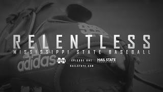 Relentless: Mississippi State Baseball - 2017 Episode I,