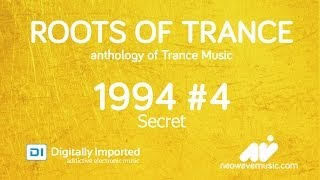 Neowave presents - Roots Of Trance Anthology 1994 Part 4: Secret