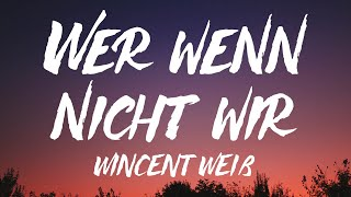Wincent Weiss - Wer wenn nicht wir (Lyrics)