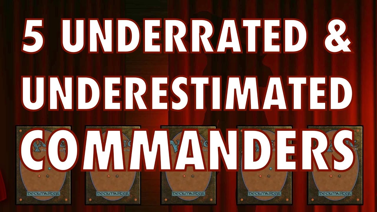 MTG - 5 Underrated and Underused Commanders For Magic: The Gathering