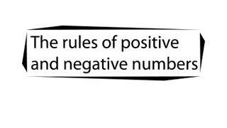 learn the rules of positive and negative numbers