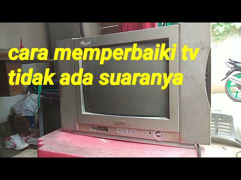 Cara memperbaiki tv tidak ada suaranya