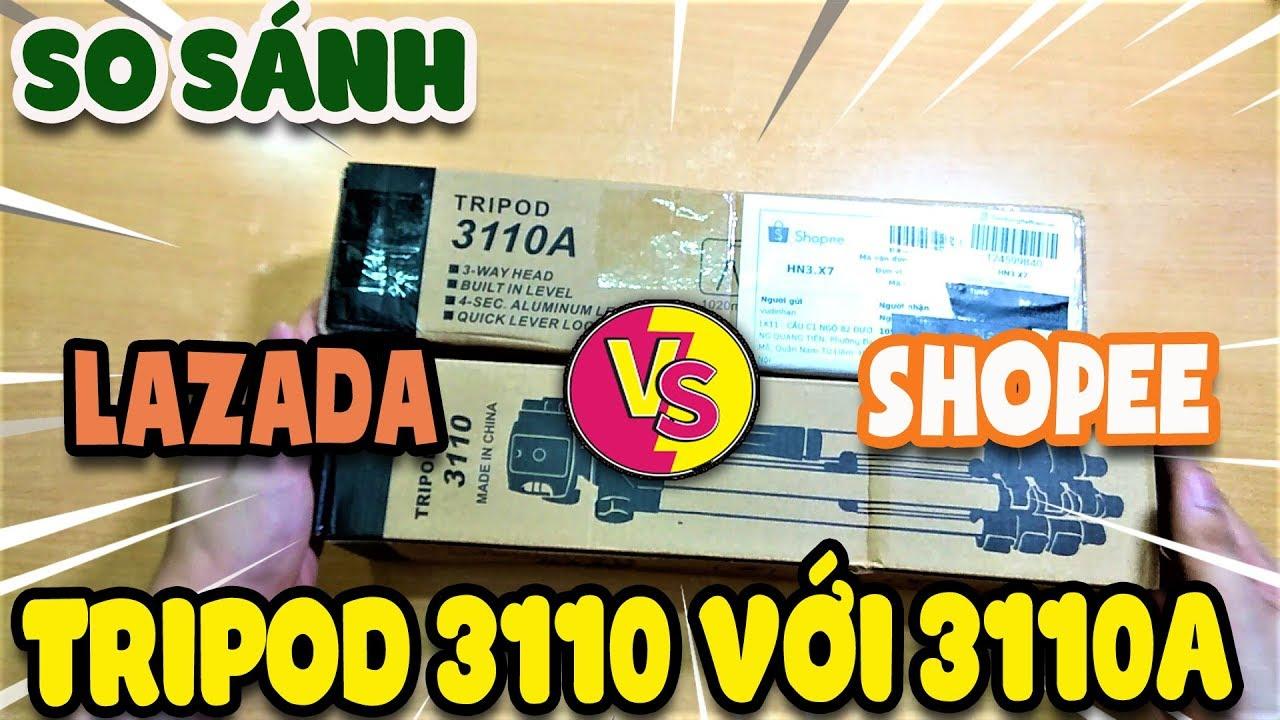 So sánh Tripod 3110 Lazada với 3110A Shopee | Văn Hóng