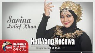 Savina Latief Khan - Hati Yang Kecewa (Official Music Video)