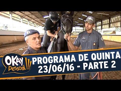 Okay Pessoal!!! (23/06/16) - Quinta - Parte 2
