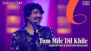 Tum Mile Dil Khile | Sairam Iyer and Santosh Mulekar | New Song Video 2020