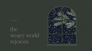 Hope for the Weary: A Weary World Rejoices | Riverwood Church