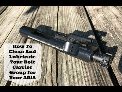 How To Clean And Lubricate Your Bolt Carrier Group for Your AR15