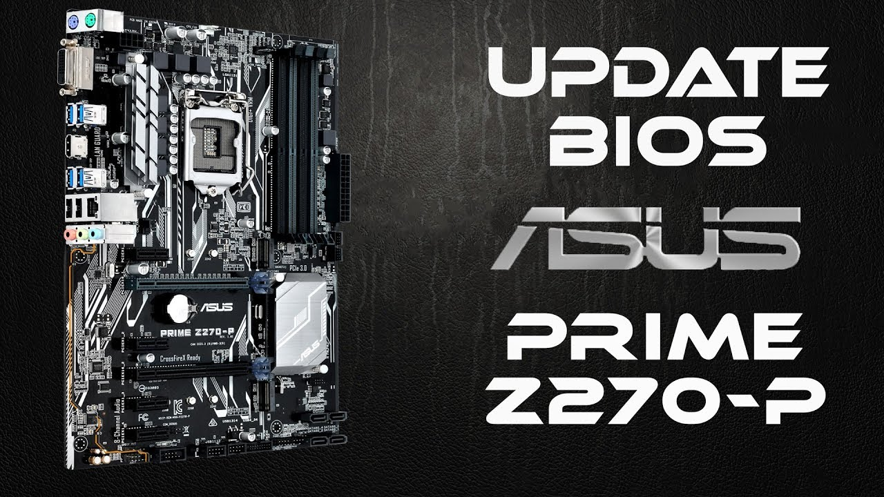 How To Update Bios On Asus Prime Z270