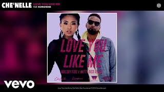 Love You Like Me (Walshy Fire & Natty Rico Remix) (Audio) (Walshy Fire & Natty Rico Remix)