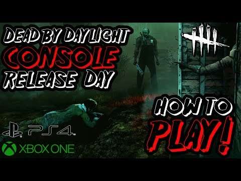 HOW TO PLAY! - Dead by Daylight Console Release [Xbox One & PS4 Tips]
