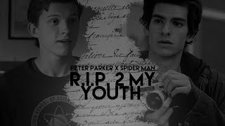 ◆ 'peter 'parker ✖ 'spider 'man | R.I.P. 2 MY YOUTH