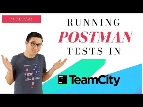 Run Postman / Newman Tests in TeamCity CI/CD