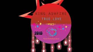 King Ashfire-True Love((Afro Pop sound))