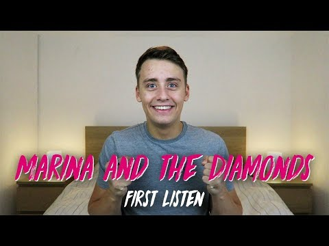 Listening to MARINA AND THE DIAMONDS for the FIRST TIME   Reaction