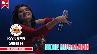 Gambar cover IKKE NURJANAH - TERLENA (LIVE KONSER MUARA BUNGO 2006)