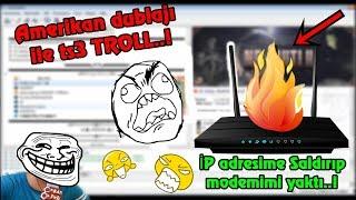 AMERİKAN DUBLAJI İLE TS3 TROLL #2 IP me Vurup Modemimi Yaktılar..!