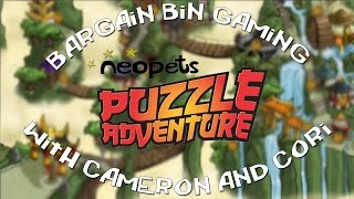 Bargain Bin Gaming- Neopets Puzzle Adventure Ep. 1