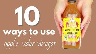 10 Ways To Use Apple Cider Vinegar | Beauty Uses of Apple Cider Vinegar