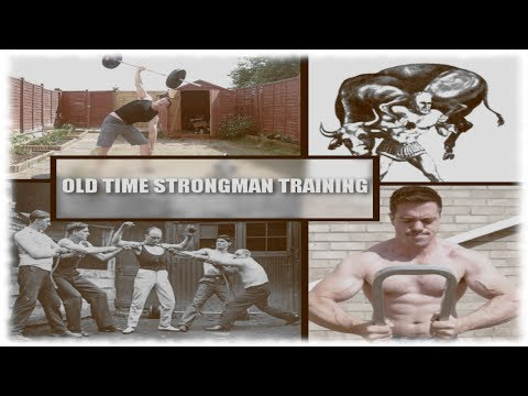 Old Time Strongman Training Techniques