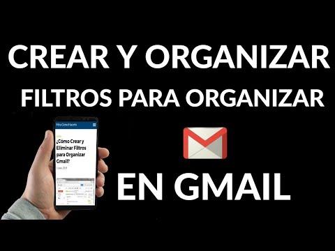 Cómo Crear y Eliminar Filtros para Organizar Gmail