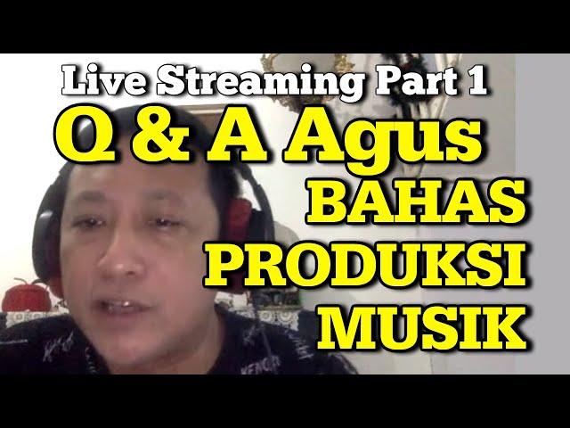 Q & A Bareng Agus Hardiman Part 1 : PRODUKSI MUSIK