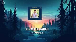 AIR MATA DARAH - GERRY MAHESA | NEW PALLAPA 2019