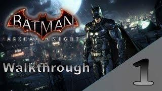 Batman Arkham Knight - Gameplay Walkthrough Español Latino - Parte 1 - Sin Comentarios