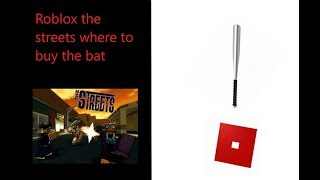 Roblox the streets where to buy the bat
