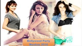 Bollywood Music Party Mashup 2016 Hindi New Songs