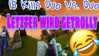 15 Kills Duo Vs. Duo| Last one is trolled| Fortnite Battle Royale